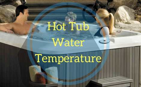 Hot Tub Water Temperature